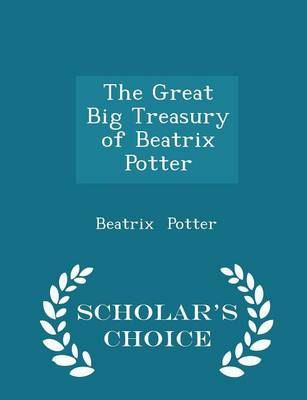 The Great Big Treasury of Beatrix Potter - Scholar's Choice Edition