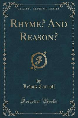 Rhyme? and Reason? (Classic Reprint)