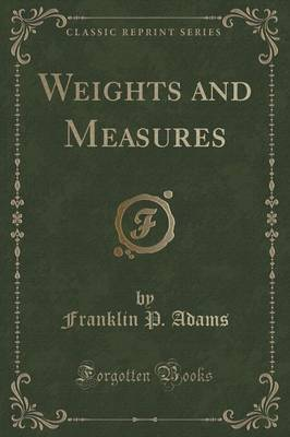 Weights and Measures (Classic Reprint)