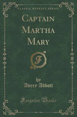 Captain Martha Mary (Classic Reprint)