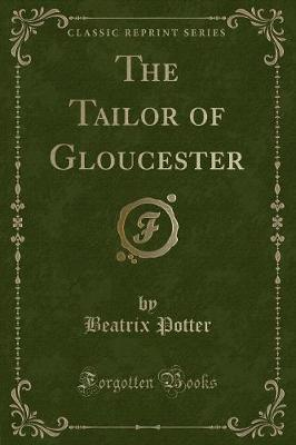 The Tailor of Gloucester (Classic Reprint)