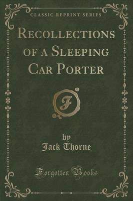 Recollections of a Sleeping Car Porter (Classic Reprint)