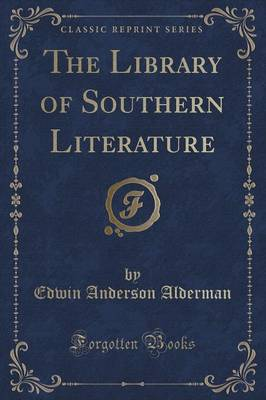 The Library of Southern Literature (Classic Reprint)
