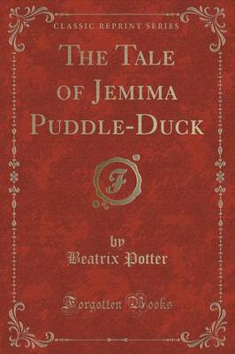 The Tale of Jemima Puddle-Duck (Classic Reprint)