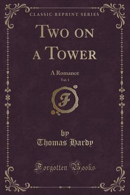 Two on a Tower, Vol. 1 of 3: A Romance (Classic Reprint)