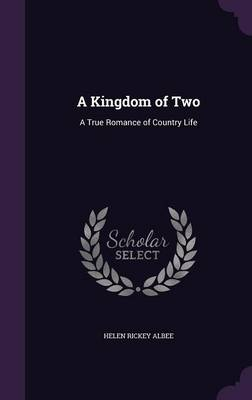 A Kingdom of Two: A True Romance of Country Life