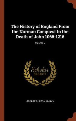 The History of England from the Norman Conquest to the Death of John 1066-1216; Volume 2