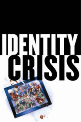 Identity Crisis 10Th Anniversary Edition10th Anniversary