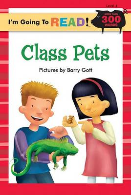I'm Going to Read (R) (Level 4): Class Pets
