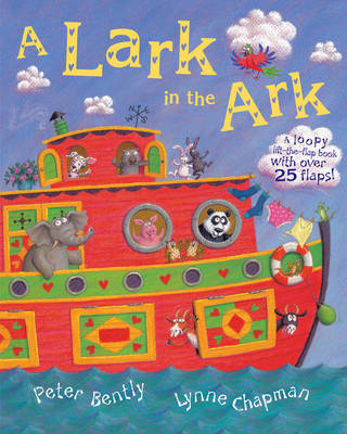 Lark in the Ark: A Loopy Lift-the-flap Book