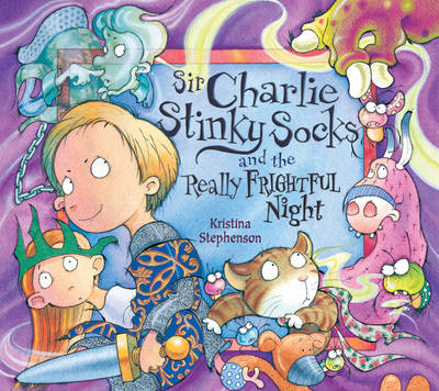 Sir Charlie Stinky Socks and the Really Frightful Night