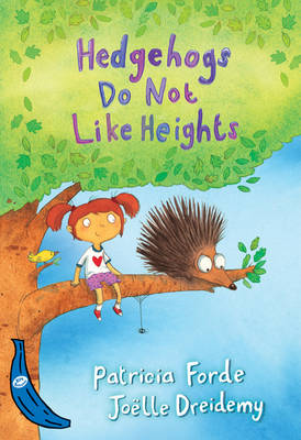 Hedgehogs Do Not Like Heights: Blue Banana