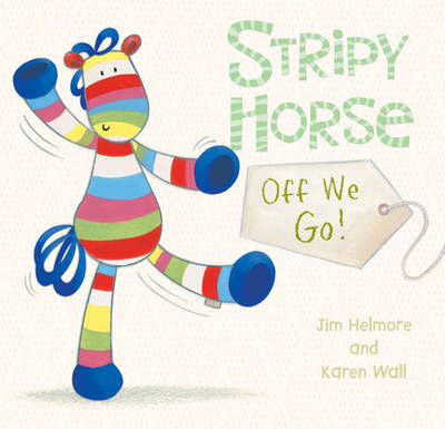 Stripy Horse off We Go! Board Book
