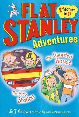 Flat Stanley Adventures: The Haunted House and The Fire Station