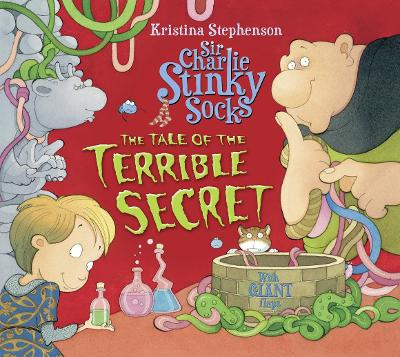 Sir Charlie Stinky Socks: The Tale of the Terrible Secret
