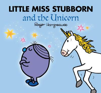Little Miss Stubborn and the Unicorn (Mr. Men and Little Miss Picture Books)