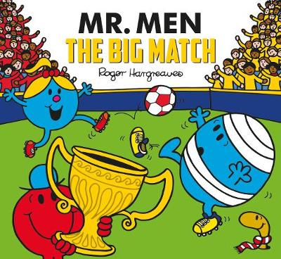Mr. Men: The Big Match (Mr. Men and Little Miss Picture Books)