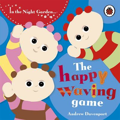 In the Night Garden: The Happy Waving Game
