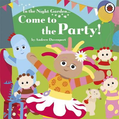 In The Night Garden: Come To The Party