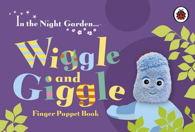 In the Night Garden: Wiggle and Giggle Finger Puppet Book
