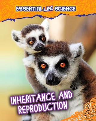 Inheritance and Reproduction