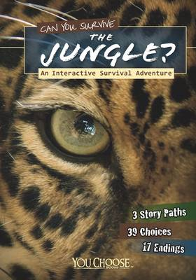 Can You Survive the Jungle?: An Interactive Survival Adventure