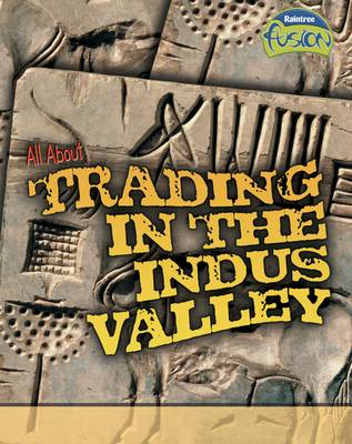 All About Trading in the Indus Valley