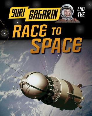 Yuri Gagarin and the Race to Space