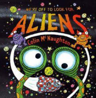 107e85891d Book Reviews for We re Off To Look For Aliens By Colin McNaughton ...