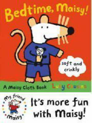 Bedtime, Maisy! Cloth Book