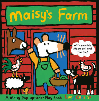 Maisy's Farm: A Pop-Up And Play Set
