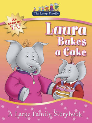 The Large Family: Laura Bakes A Cake