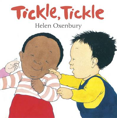 Tickle, Tickle: A First Book for Babies