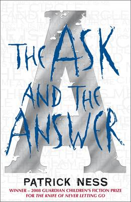 Chaos Walking Bk 2: The Ask & The Answer