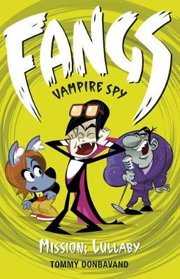 Fangs Vampire Spy Book 6: Mission: Lullaby