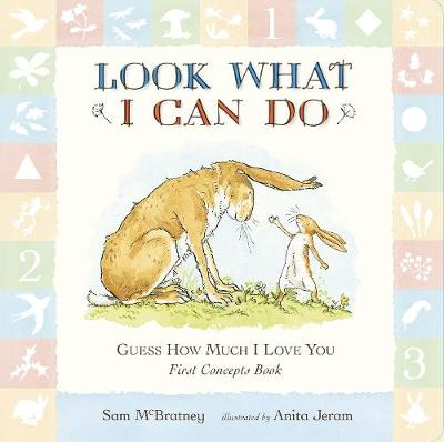 Guess How Much I Love You: Look What I Can Do: First Concepts Book