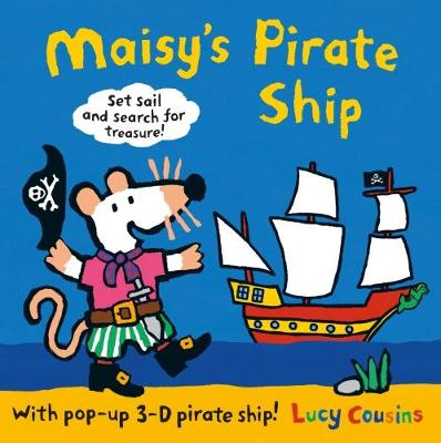 Maisy's Pirate Ship: With Pop-up 3D Pirate Ship!