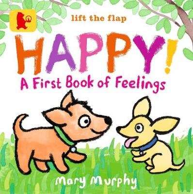Happy!: A First Book of Feelings
