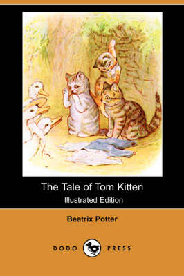 The Tale of Tom Kitten (Illustrated Edition) (Dodo Press)