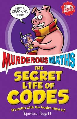 The Secret Life of Codes: How to Make Them and Break Them
