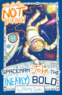 Spaceman John the (Nearly) Bold