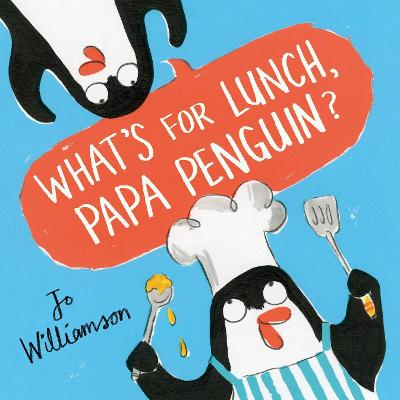 What's for Lunch, Papa Penguin?