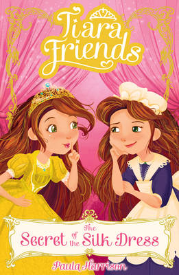 Tiara Friends: The Secret of the Silk Dress