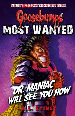 Goosebumps: Most Wanted: Dr. Maniac Will See You Now