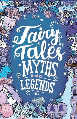 Fairy Tales, Myths and Legends