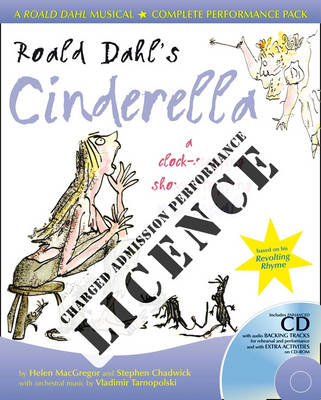 Roald Dahl's Cinderella Performance Licence (Admission fee): For Public Performances at Which an Admission Fee is Charged