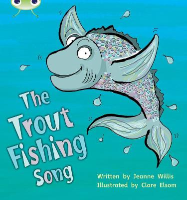 Bug Club Phonics Bug Set 21 The Trout Fishing Song
