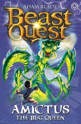 Beast Quest: Amictus the Bug Queen: Series 5 Book 6