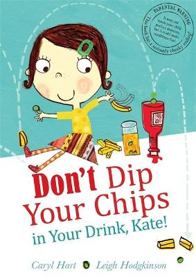 Don't Dip Your Chips in Your Drink, Kate