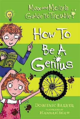 Max and Molly's Guide to Trouble: How to be a Genius
